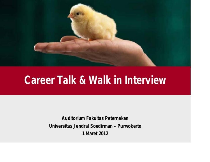 Career Talk & Walk in Interview           Auditorium Fakultas Peternakan     Universitas Jendral Soedirman – Purwokerto   ...