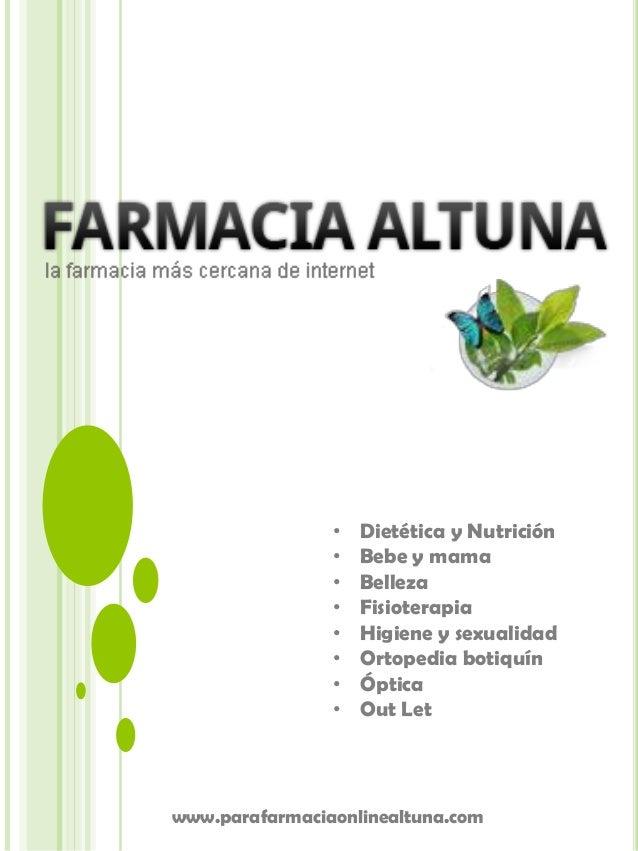 www.parafarmaciaonlinealtuna.com • Dietética y Nutrición • Bebe y mama • Belleza • Fisioterapia • Higiene y sexualidad • O...