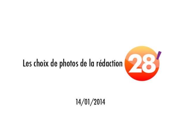 Les choix de photos de la rédaction 28' 17/01/2014