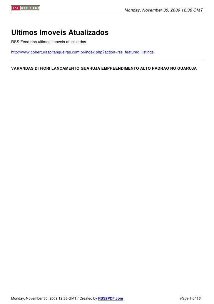 Monday, November 30, 2009 12:38 GMT     Ultimos Imoveis Atualizados RSS Feed dos ultimos imoveis atualizados  http://www.c...