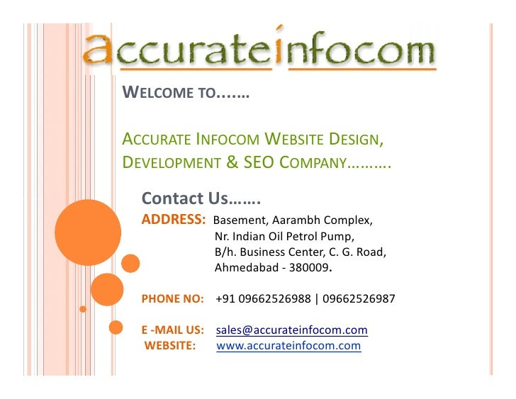 WELCOME TO....…ACCURATE INFOCOM WEBSITE DESIGN,DEVELOPMENT & SEO COMPANY……….  Contact Us…….  ADDRESS: Basement, Aarambh Co...