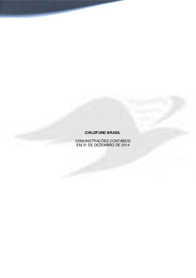 CHILDFUND BRASIL DEMONSTRAÇÕES CONTÁBEIS EM 31 DE DEZEMBRO DE 2014