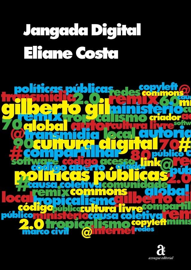 Jangada Digital  Eliane Costa copyleft políticas públicas redes commons @  caus transmídia 2.0 remix60mi cu ministérioac g...