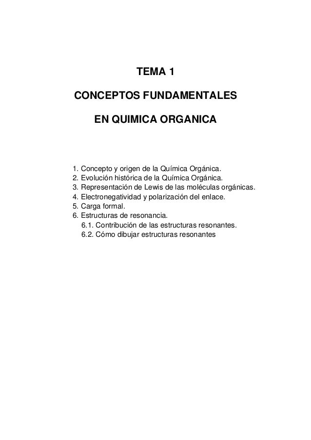 TEMA 1 CONCEPTOS FUNDAMENTALES EN QUIMICA ORGANICA 1. Concepto y origen de la Química Orgánica. 2. Evolución histórica de ...