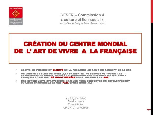 CRÉATION DU CENTRE MONDIAL DE L' ART DE VIVRE A LA FRANÇAISE  DROITS DE L'HOMME ET DIGNITÉ DE LA PERSONNE AU CŒUR DU CONC...