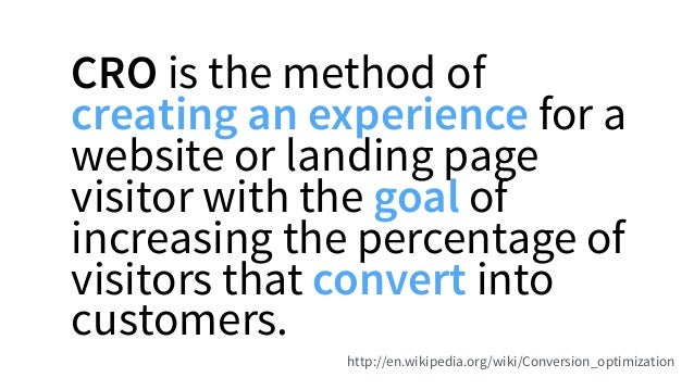 CRO is the method of creating an experience for a website or landing page visitor with the goal of increasing the percenta...