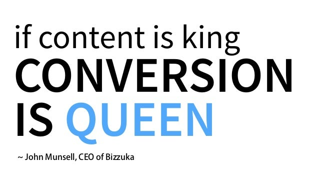 if content is king ~ John Munsell, CEO of Bizzuka CONVERSION IS QUEEN