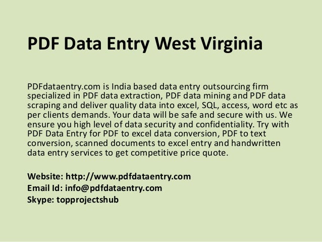 PDF Data Entry West Virginia PDFdataentry.com is India based data entry outsourcing firm specialized in PDF data extractio...
