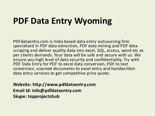 PDF Data Entry Wyoming  PDFdataentry.com is India based data entry outsourcing firm  specialized in PDF data extraction, P...
