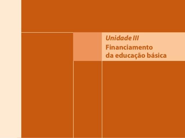 Unidade III  Financiamento  da educação básica