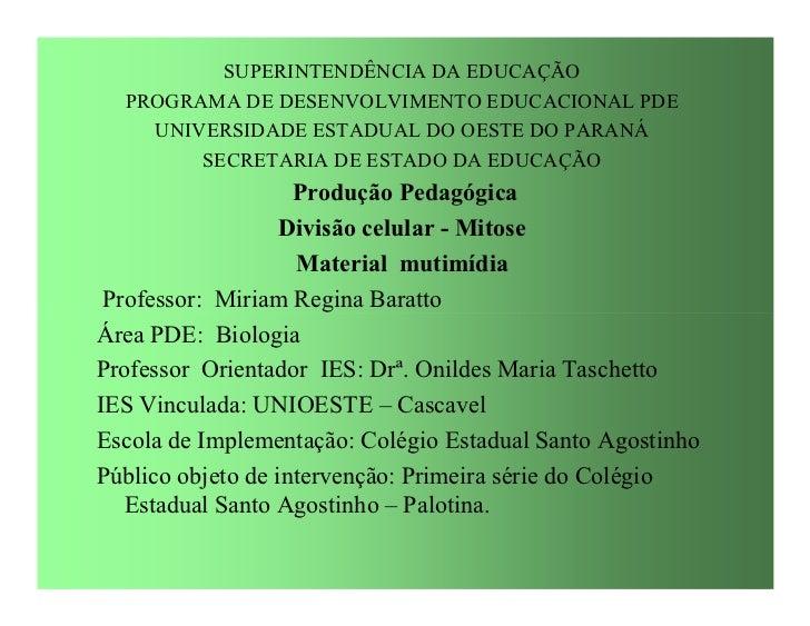 SUPERINTENDÊNCIA DA EDUCAÇÃO  PROGRAMA DE DESENVOLVIMENTO EDUCACIONAL PDE    UNIVERSIDADE ESTADUAL DO OESTE DO PARANÁ     ...