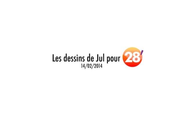 Les dessins de Jul pour 28' : 14/02/2014