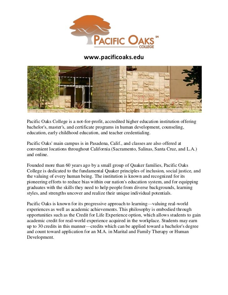 www.pacificoaks.eduPacific Oaks College is a not-for-profit, accredited higher education institution offeringbachelors, ma...