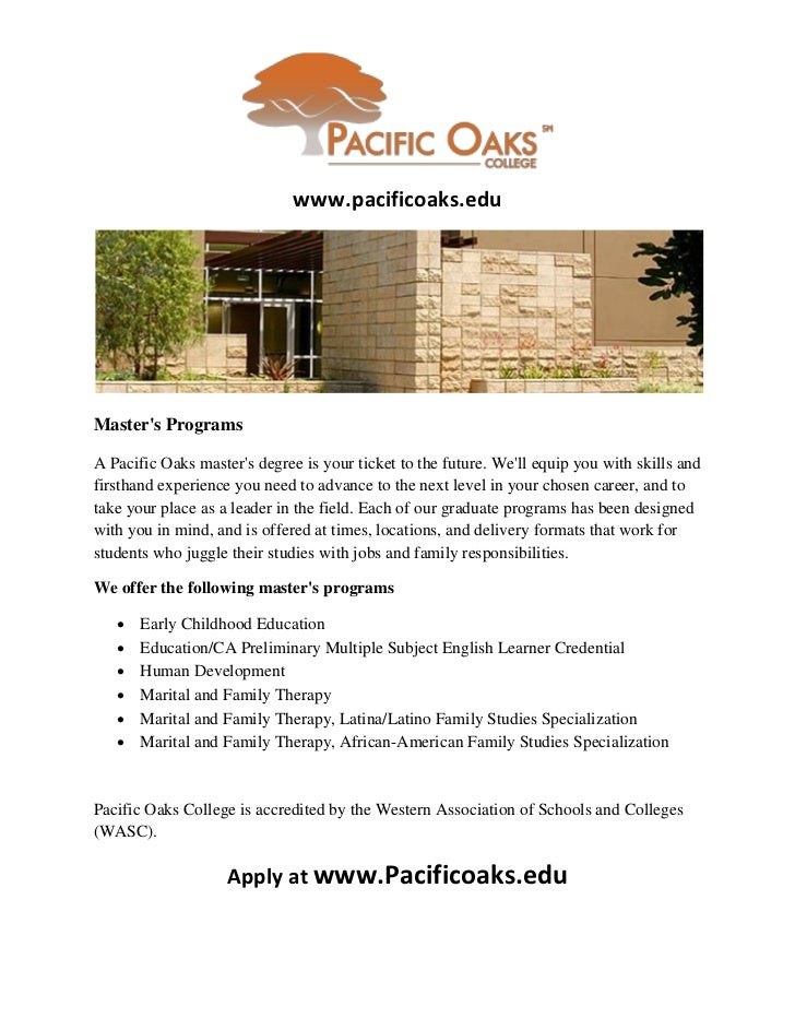 www.pacificoaks.eduMasters ProgramsA Pacific Oaks masters degree is your ticket to the future. Well equip you with skills ...
