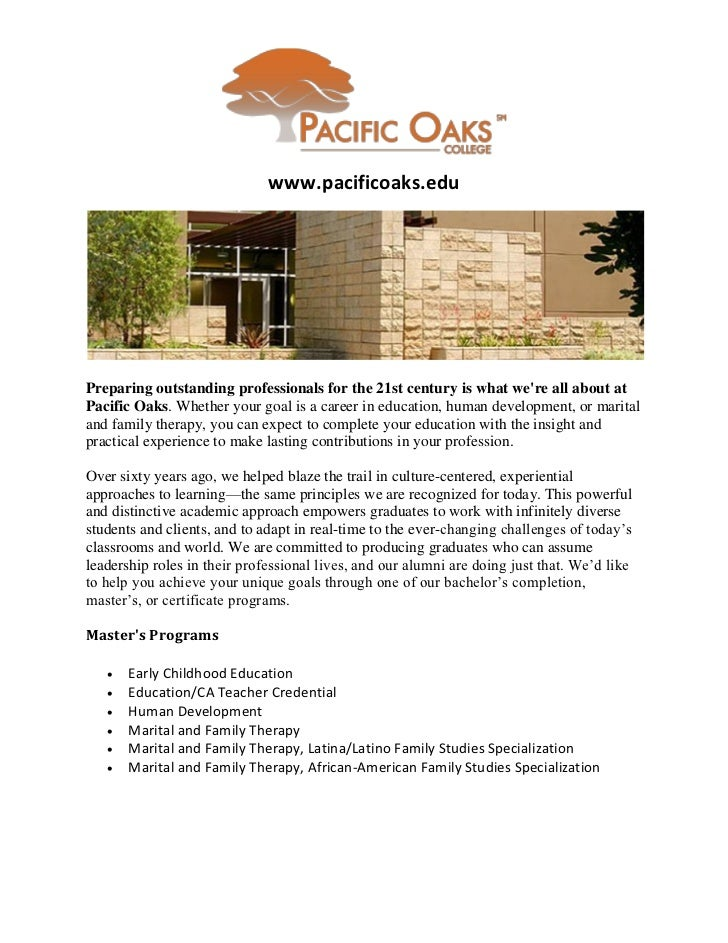 www.pacificoaks.eduPreparing outstanding professionals for the 21st century is what were all about atPacific Oaks. Whether...
