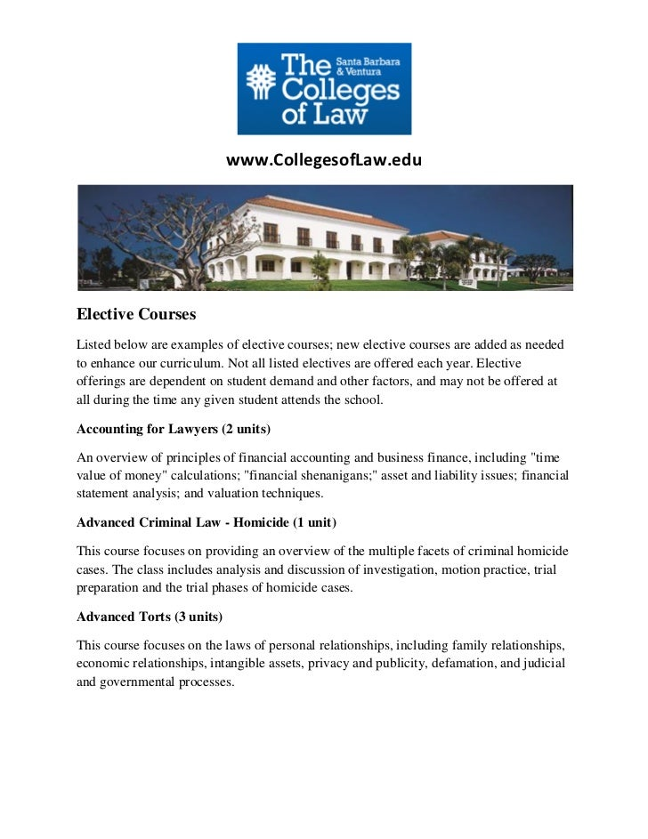 www.CollegesofLaw.eduElective CoursesListed below are examples of elective courses; new elective courses are added as need...
