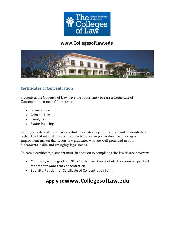 www.CollegesofLaw.eduCertificates of ConcentrationStudents at the Colleges of Law have the opportunity to earn a Certifica...