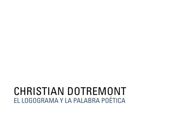 christian dotremontEl logograma y la palabra poética