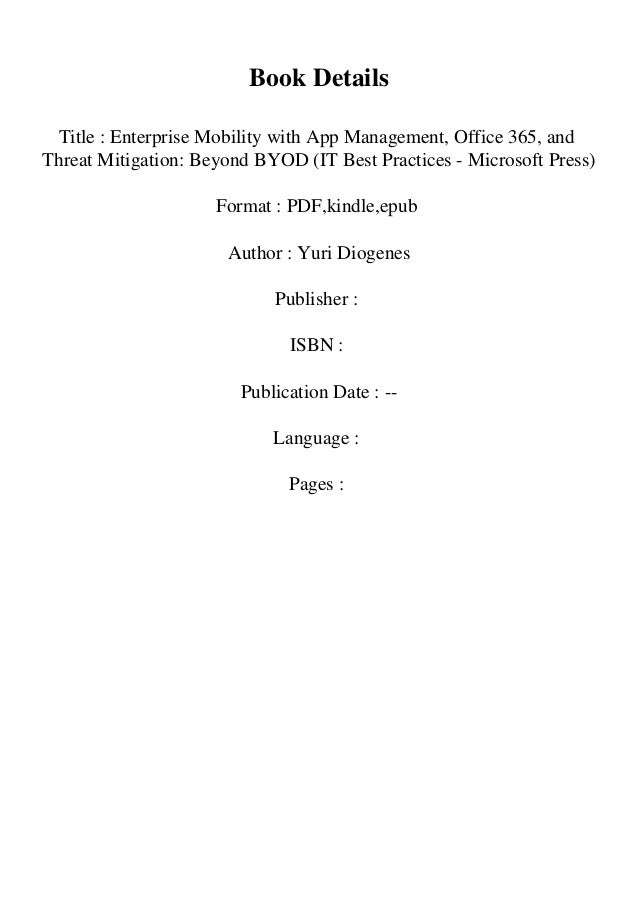 Book Details Title : Enterprise Mobility with App Management, Office 365, and Threat Mitigation: Beyond BYOD (IT Best Prac...
