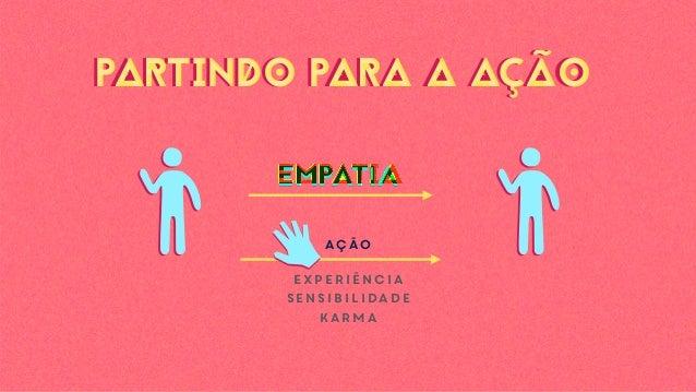 ação experiência sensibilidade karma PARTINDO PARA A AÇÃOPARTINDO PARA A AÇÃO