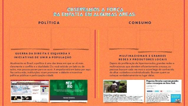 Atualmente no Brasil, a política é uma das áreas em que se vê mais claramente o conflito e a dualidade. Ou você está de um...