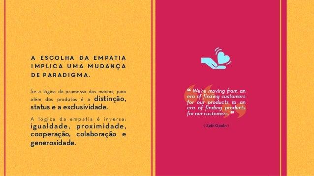 A escolha da empatia implica uma mudança de paradigma. Se a lógica da promessa das marcas, para além dos produtos é a dist...