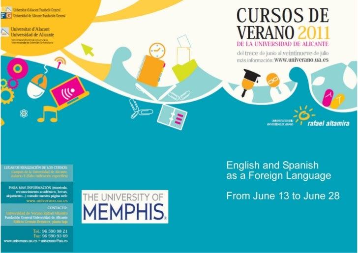 English and Spanish as a Foreign Language                               Del 13 al 28 de junio de 2011                     ...