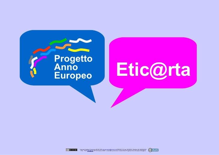 Progetto                                                             Etic@rta Anno Europeo          Licenza Creative Commo...