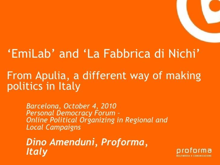 Strategia di comunicazione Gianni Florido e la Provincia di Taranto ' EmiLab' and 'La Fabbrica di Nichi' From Apulia, a di...