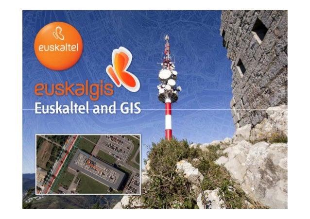 F03-00-00-7-32-7 R3  Euskaltel, S.A. ESRI European User Conference (Madrid 2.011)  Orrialdea / Página : 0  Data / Fecha : ...