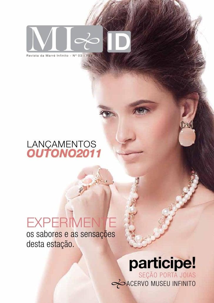 Revista da Marré Infinito - Nº 03 - FEV 2011LANÇAMENtOSOUTONO2011ExpERIMENtEos sabores e as sensaçõesdesta estação.       ...