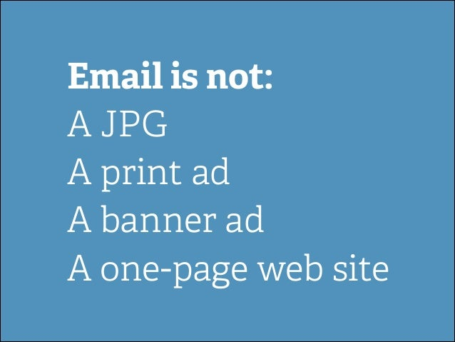Email is not: A JPG A print ad A banner ad A one-page web site