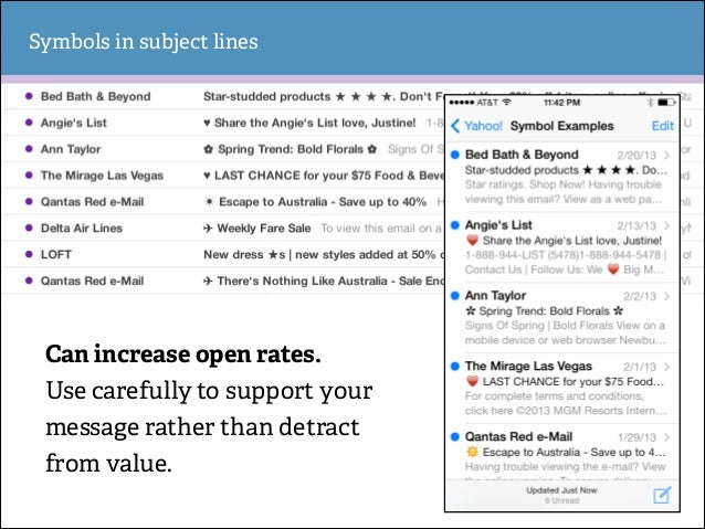 Symbols in subject lines  Can increase open rates. Use carefully to support your message rather than detract from value.