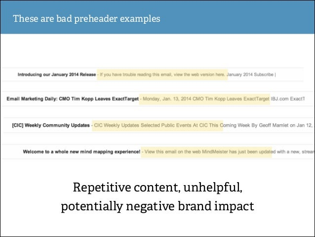 These are bad preheader examples  Repetitive content, unhelpful, potentially negative brand impact