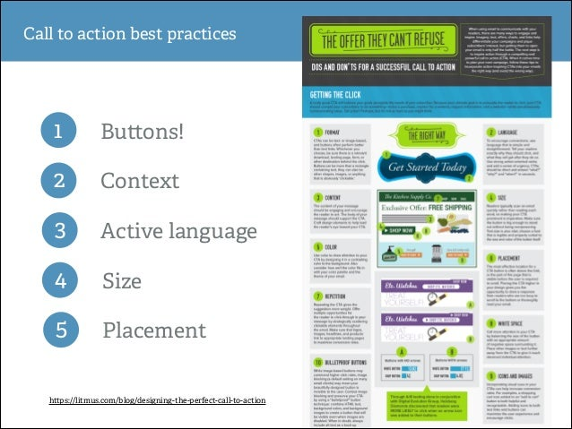 Call to action best practices  1  Bu ons!  2  Context  3  Active language  4  Size  5  Placement  h ps://litmus.com/blog/d...