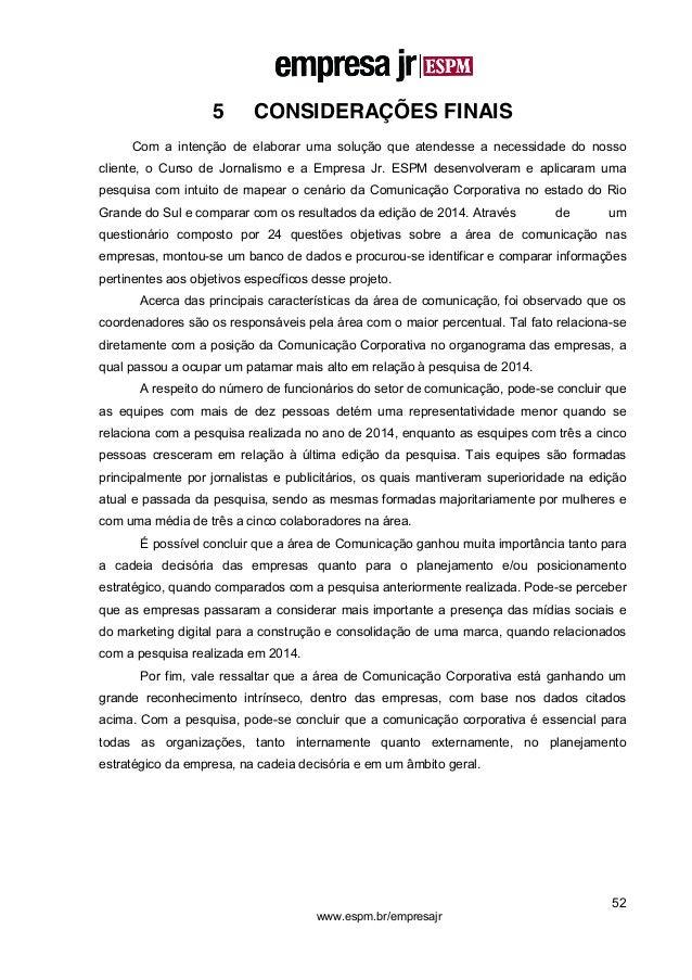 52 www.espm.br/empresajr 5 CONSIDERAÇÕES FINAIS Com a intenção de elaborar uma solução que atendesse a necessidade do noss...