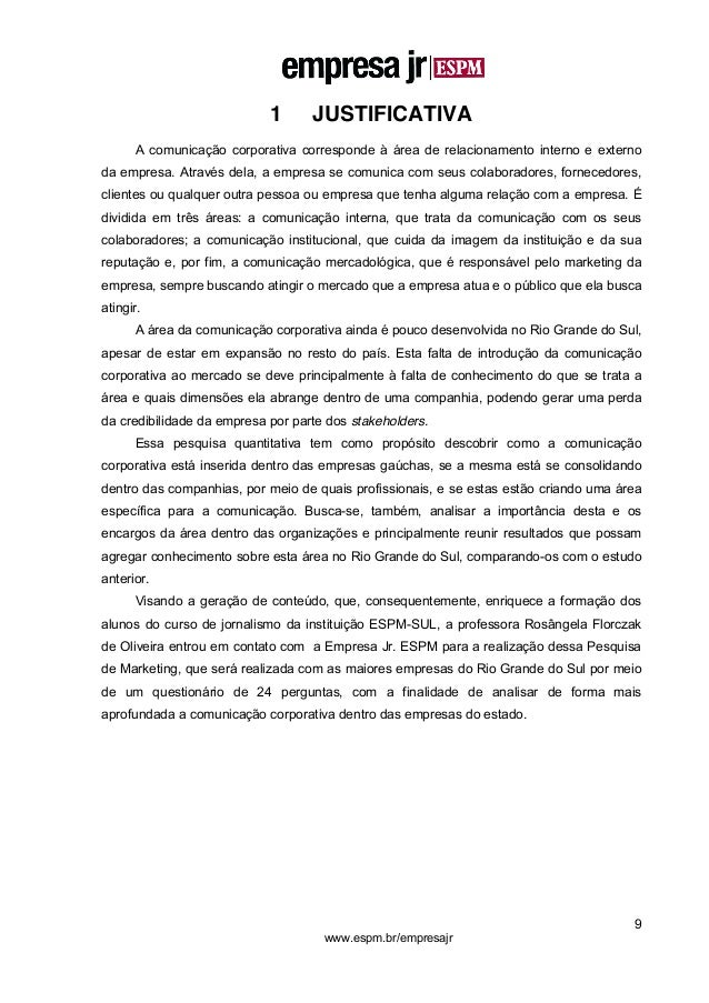 9 www.espm.br/empresajr 1 JUSTIFICATIVA A comunicação corporativa corresponde à área de relacionamento interno e externo d...