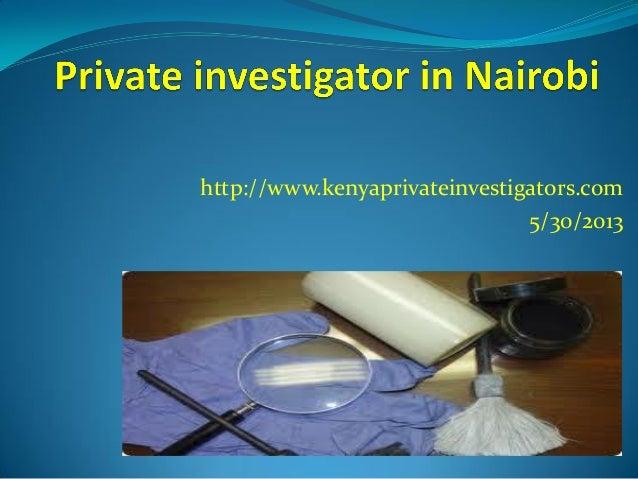 http://www.kenyaprivateinvestigators.com5/30/2013