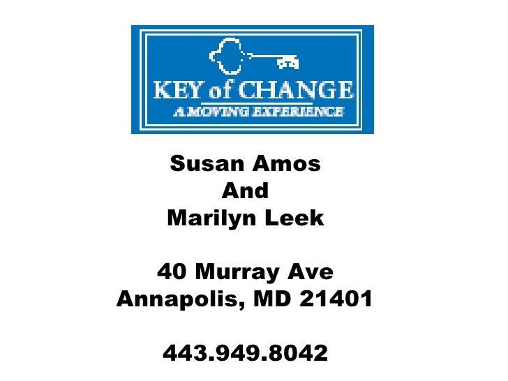 Susan Amos        And    Marilyn Leek     40 Murray Ave Annapolis, MD 21401     443.949.8042