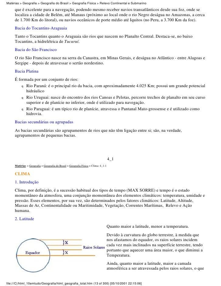 Matérias > Geografia > Geografia do Brasil > Geografia Física > Relevo Continental e Submarino     que é excelente para a ...