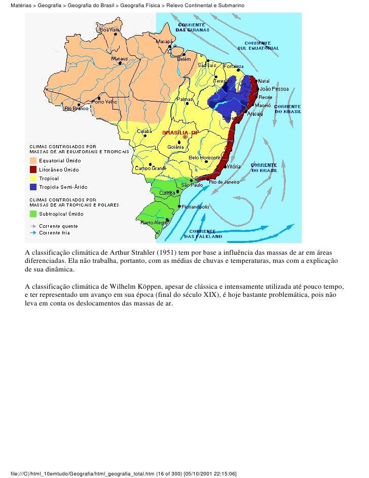 Matérias > Geografia > Geografia do Brasil > Geografia Física > Relevo Continental e Submarino     A classificação climáti...