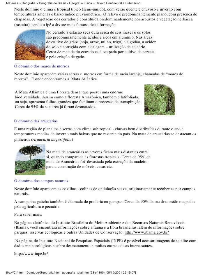 Matérias > Geografia > Geografia do Brasil > Geografia Física > Relevo Continental e Submarino     Neste domínio o clima é...