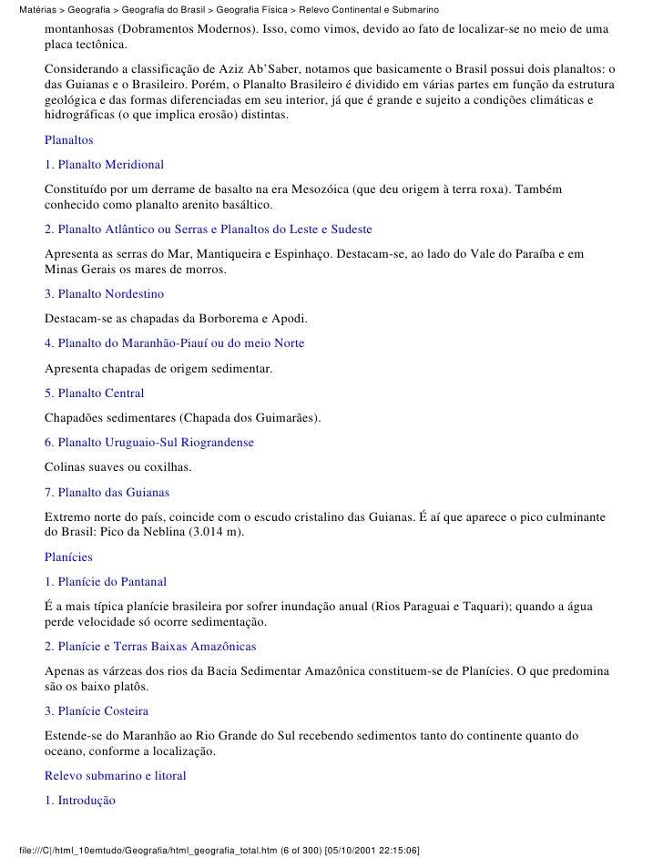 Matérias > Geografia > Geografia do Brasil > Geografia Física > Relevo Continental e Submarino     montanhosas (Dobramento...