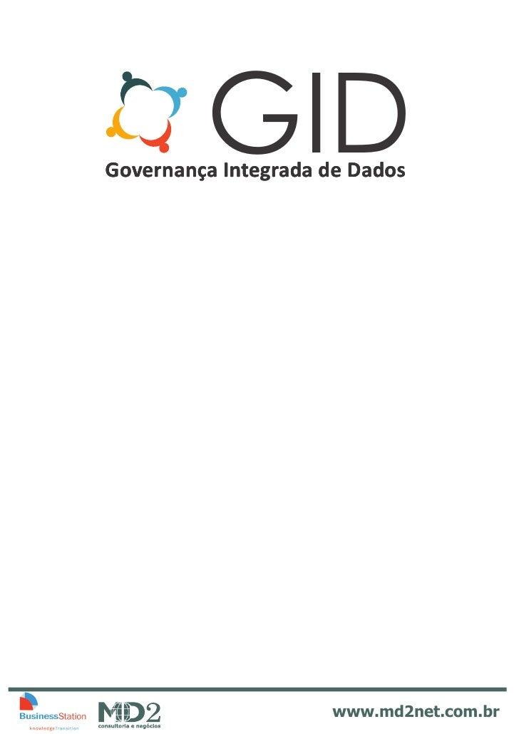GID Governança Integrada de Dados                          www.md2net.com.br