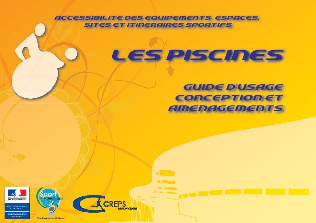 ACCESSIBILITE DES EQUIPEMENTS, ESPACES,      SITES ET ITINERAIRES SPORTIFS               LES PISCINES                     ...