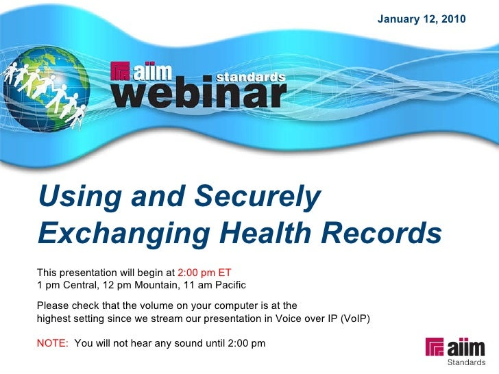 Using and Securely Exchanging Health Records This presentation will begin at  2:00 pm ET 1 pm Central, 12 pm Mountain, 11 ...