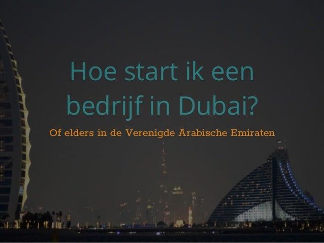 Hoe start ik een bedrijf in Dubai? Of elders in de Verenigde Arabische Emiraten