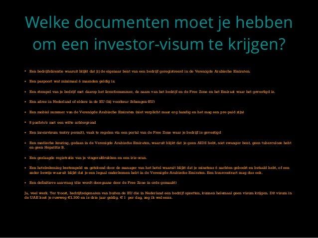 Welke documenten moet je hebben om een investor-visum te krijgen? • Een bedrijfslicentie waaruit blijkt dat jij de eigenaa...