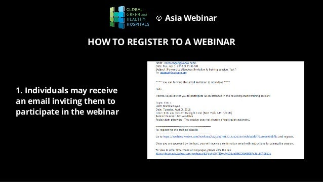 Asia Webinar 1. Individuals may receive an email inviting them to participate in the webinar HOW TO REGISTER TO A WEBINAR