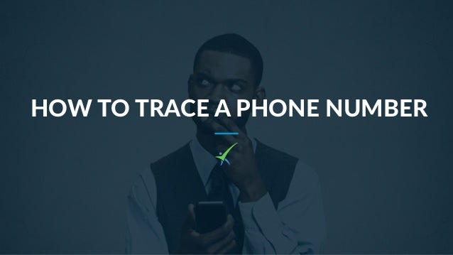 HOW TO TRACE A PHONE NUMBER